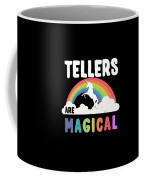 Tellers Are Magical Coffee Mug