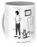 The Cat Has To Go Coffee Mug