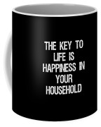 The Key To Life Is Happiness In Your Household Coffee Mug