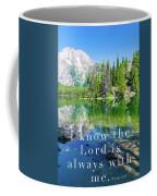 The Lord Is With Me Coffee Mug