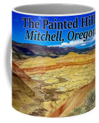 The Painted Hills Mitchell Oregon Coffee Mug
