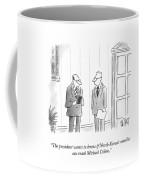 The President Wants To Know Coffee Mug