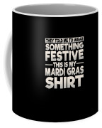 This Is My Festive Mardi Gras Shirt Coffee Mug