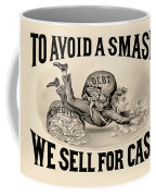 To Avoid A Smash We Sell For Cash, 1828 Coffee Mug