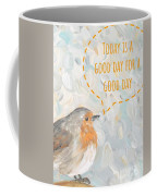 Today Is A Good Day With Bird Coffee Mug by Maria Langgle