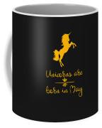 Unicorns Are Born In May Coffee Mug