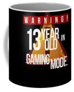 Warning 13 Year Old In Gaming Mode Coffee Mug