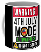 Warning 4th July Mode Activated Do Not Disturb Coffee Mug