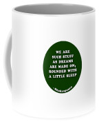 We Are Such Stuff As Dreams #shakespeare #shakespearequote Coffee Mug