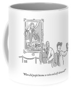 When Did People Become So Vain Coffee Mug
