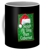 Wine Lover Funny Christmas Quote Cabernet Coffee Mug