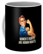 Womens Rights Are Human Rights Tshirt Coffee Mug