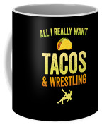 Wrestling All I Want Taco Silhouette Gift Light Coffee Mug