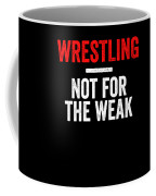 Wrestling Not For The Weak Red White Gift Light Coffee Mug