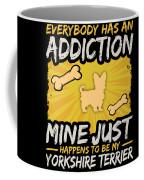 Yorkshire Terrier Funny Dog Addiction Coffee Mug