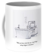 You Know What They Say Coffee Mug