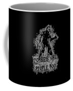 Zombies Are People Too Halloween Vintage Coffee Mug