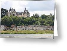 Chateau De Chaumont Stands Above The River Loire Greeting Card