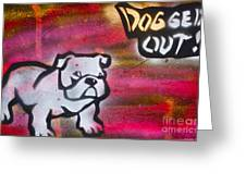 Dogged Out 1 Greeting Card