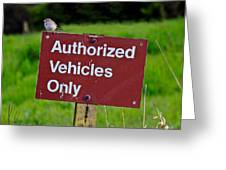 Authorized Vehicles Only Greeting Card