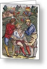 Battlefield Surgeon, 1540 Greeting Card