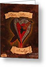 Because All Hearts Bleed Greeting Card