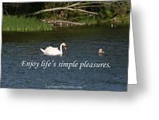 Enjoy Lifes Simple Pleasures Greeting Card