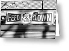 Feed The Clown In Black And White Greeting Card