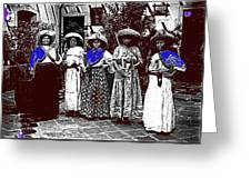 Five Female Revolutionary Soldiers Unknown Mexico Location Or Date-2014 Greeting Card