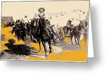 General Pancho Villa At Ojinaga A Military Triumph 1916-2008 Greeting Card