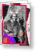 Geronimo With Pistol Ft. Sill Oklahoma Collage Circa 1910-2012 Greeting Card