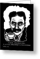 Groucho In The Morning Greeting Card