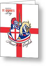 Happy St George Day Proud To Be English Retro Poster Greeting Card by Aloysius Patrimonio