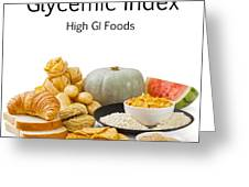 High Glycaemic Index Foods Greeting Card