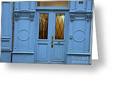 Paris Blue Door - Blue Aqua Romantic Doors Of Paris  - Parisian Doors And Architecture Greeting Card