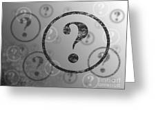 Question Mark Background Bw Greeting Card