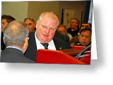 Rob Ford Greeting Card