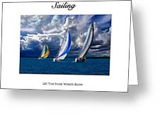 Sailing Let The Four Winds Blow Greeting Card