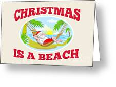 Santa Claus Father Christmas Beach Relaxing Greeting Card by Aloysius Patrimonio