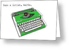 Take A Lettah Maria Greeting Card