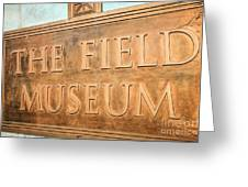 The Field Museum Sign In Chicago Illinois Greeting Card