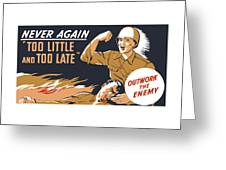 Too Little And Too Late - Ww2 Greeting Card
