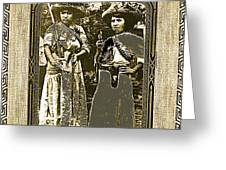 Two  Soldaderas Unknown Mexico Location Or Date-2014 Greeting Card
