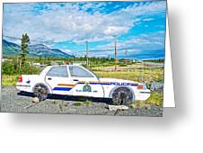 Watch Out For The Rcmp Near Destruction Bay In Yukon-canada Greeting Card