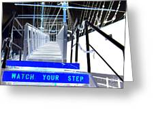 Watch Your Step Greeting Card