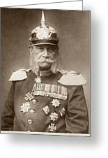 William I Of Prussia (1797-1888) Greeting Card