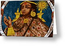 Atahualpa, Last Emperor Of The Incan Greeting Card