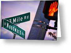 13 Mile Road And Woodward Avenue Greeting Card