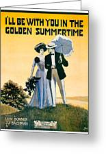 1908 - I'll Be With You In The Golden Summertime - Lew Bonner And J.j. Bachman - Sheet Music - Color Greeting Card