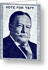 1912 Vote Taft For President Greeting Card